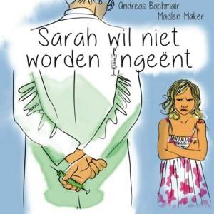 Sarah wil niet worden ingeent